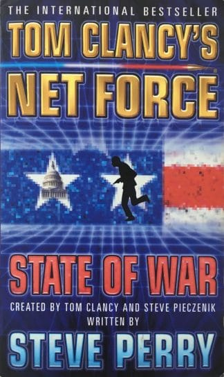 Tom Clancy's Net Force: State of War by Steve Perry