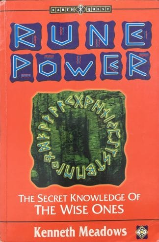 Rune Power: The Secret Knowledge of the Wise Ones by Kenneth Meadows