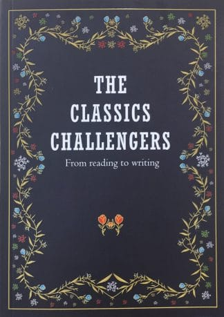 The Classics Challengers: From Reading to Writing by Nazli Anim binti Dato' Haji Mohd. Ghazali (ed.)