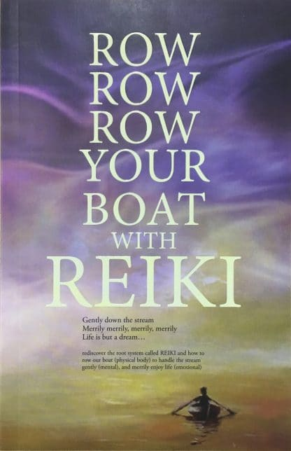 Row Row Row Your Boat with Reiki by Asohan Bathumalay