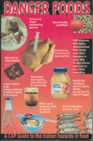 Danger Food : A CAP Guide to the Hidden Hazards in Food by Consumers' Association of Penang