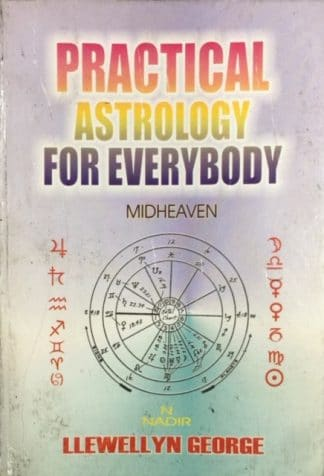 Practical Astrology for Everybody by Llewellyn George