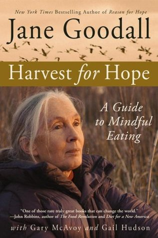 Harvest for Hope: A Guide to Mindful Eating by Jane Goodall