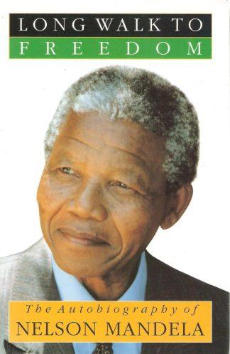 Long Walk to Freedom: The Autobiography of Nelson Mandela by Nelson Mandela