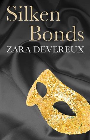Silken Bonds by Zara Devereux