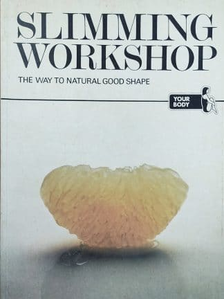 Slimming Workshop: The Way to Natural Good Shape (1979) by Brenda Marshall