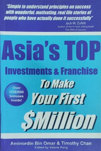 Asia's Top Investments & Franchise: To Make Your First $Million by Aminordin Bin Omar, Timothy Chan