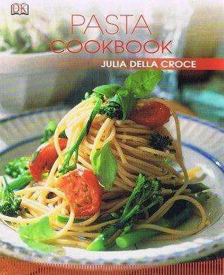 Pasta Cookbook by Julia Della Croce