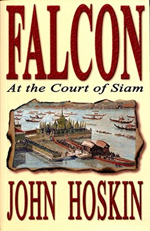Falcon: At the Court of Siam by John Hoskin
