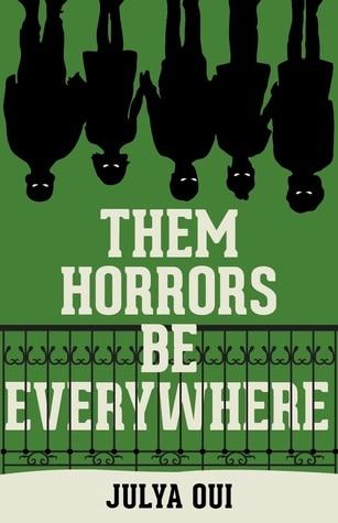 Them Horrors Be Everywhere by Julya Oui