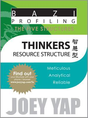 Bazi Profiling, The Five Structures: Thinkers by Joey Yap