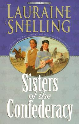 Sisters of the Confederacy by Lauraine Snelling