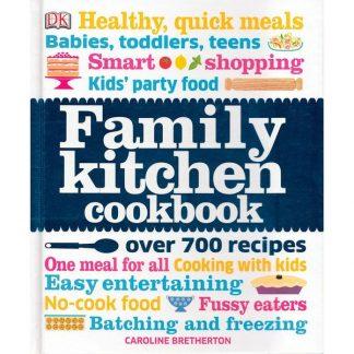 Family Kitchen Cookbook: Over 700 Recipes by Caroline Bretherton