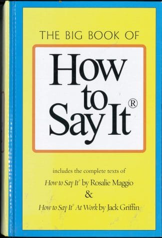 The Big Book of How to Say It by Rosalie Maggio