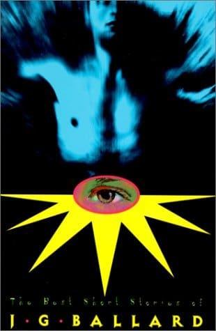 The Best Short Stories of J. G. Ballard by J. G. Ballard