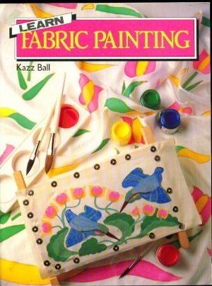 Learn Fabric Painting by Kazz Ball