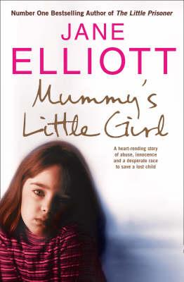Mummy's Little Girl: A Desperate Race To Save A Lost Child by Jane Elliott