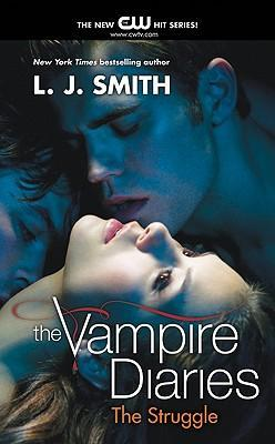 Vampire Diaries: The Struggle by L. J. Smith