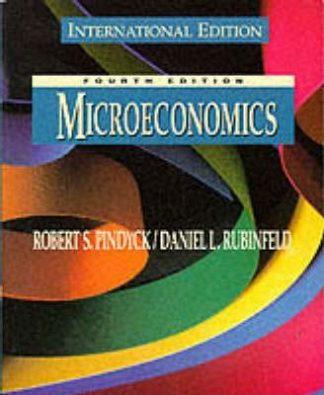 Microeconomics (4th Edition) by Robert S. Pindyck, Daniel L. Rubinfeld