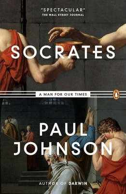 Socrates: A Man for Our Times by Paul Johnson