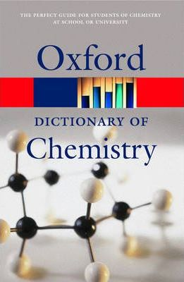 Oxford Dictionary of Chemistry by John Daintith
