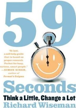 59 Seconds: Think a Little, Change a Lot by Dr Richard Wiseman