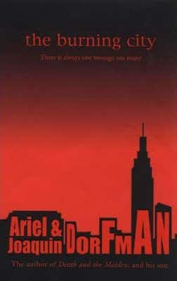The Burning City by Ariel Dorfman, Joaquin Dorfman