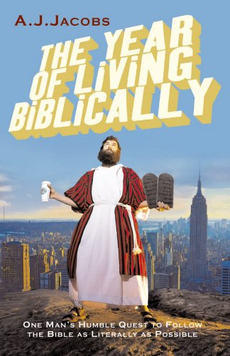 The Year of Living Biblically by A. J. Jacobs