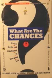What Are the Chances?: Risks, Odds and Likelihood in Everyday Life by Bernard Siskin