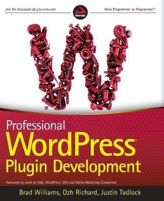 Professional Wordpress Plugin Development by Brad Williams, Ozh Richard, Justin Tadlock
