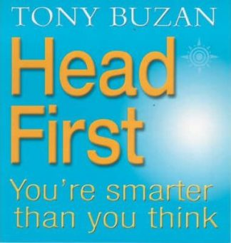 Head First: 10 Ways to Tap into Your Natural Genius by Tony Buzan