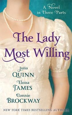 The Lady Most Willing... by Eloisa James, Julia Quinn, Connie Brockway