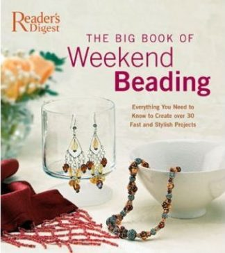 The Big Book of Weekend Beading by Reader's Digest