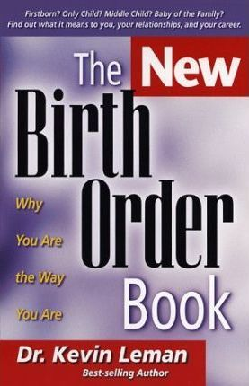 The New Birth Order Book: Why You Are the Way You Are by Dr. Kevin Leman