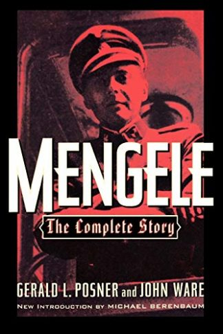 Mengele: The Complete Story by Gerald L. Posner