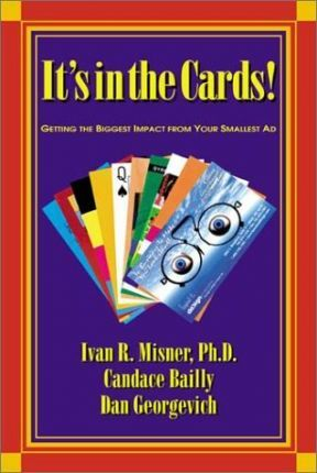 It's in the Cards!: Getting the Biggest Impact from Your Smallest Ad by Ivan R Misner, Candace Bailly, Dan Georgevich