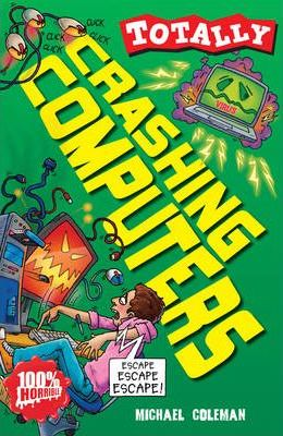 Totally Crashing Computers by Michael Coleman