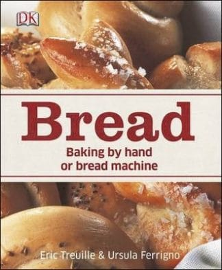 Bread: Baking by Hand or Bread Machine by Eric Treuille