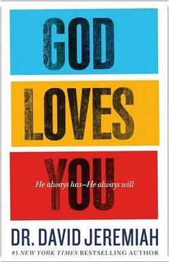 God Loves You: He Always Has--He Always Will by David Jeremiah