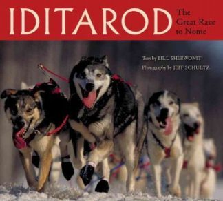 Iditarod: The Great Race to Nome by Bill Sherwonit