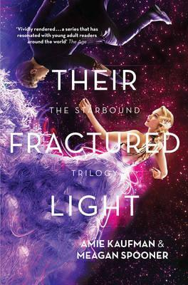 Their Fractured Light by Amie Kaufman, Meagan Spooner