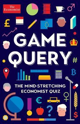 Game Query: The Mind-Stretching Economist Quiz by Philip Coggan