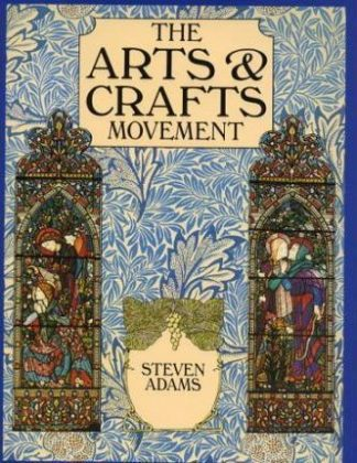 The Arts & Crafts Movement by Steven Adams
