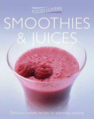 Smoothies & Juices by Jonnie Leger
