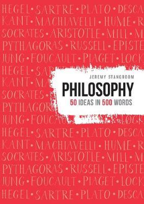 Philosophy: 50 ideas in 500 words (Dust jacket missing) by Jeremy Stangroom