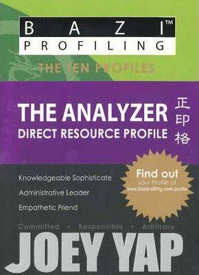 Bazi Profiling, The Ten Profiles: The Analyzer by Joey Yap