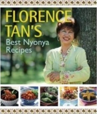 Florence Tan's Best Nonya Recipes by Florence Tan