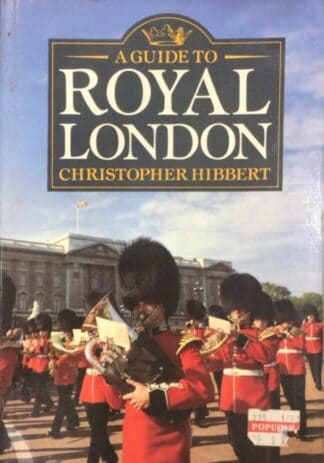A Guide To Royal London by Christopher Hibbert