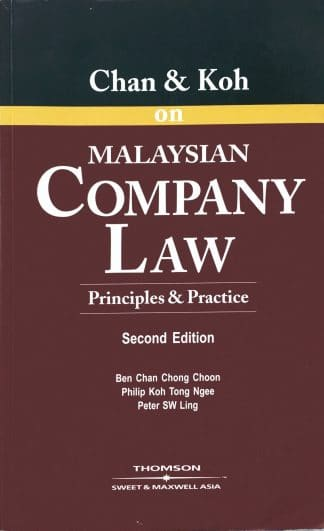 Chan & Koh on Malaysian Company Law: Principles and Practice (Second Edition) by Ben Chan Choong Choon