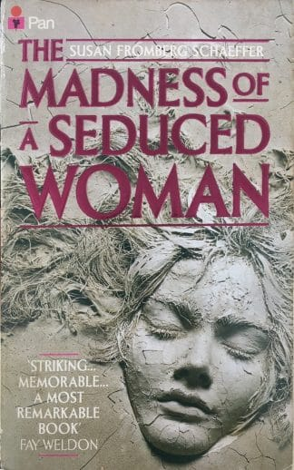 The Madness Of A Seduced Woman (1985) by Susan Fromberg Schaeffer